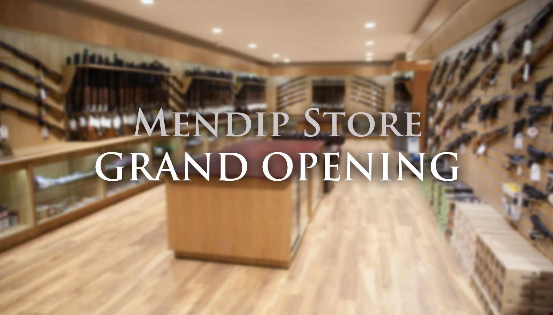 Mendip Grand Opening